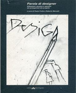 PAROLA DI DESIGNER. Riflessioni, pensieri e opinioni dei protagonisti del progetto