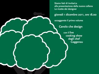 Le Ricette dei Designer - Cavolo che design