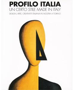 PROFILO ITALIA. UN CERTO STILE MADE IN ITALY. Design, arte, creativita'  italiana in mostra a Torino
