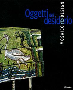 OGGETTI DEL DESIDERIO. Mosaico e design